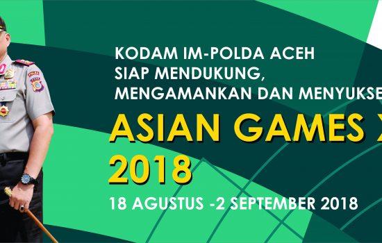 Baleho/Spanduk Pangdam IM dengan Kapolda Aceh, Siap Mendukung, Mengamankan, dan Menyukseskan Asian Games XVIII 2018