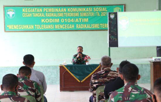 Cegah Tangkal Radikalisme dan Terorisme, Kodim 0104/Atim Gelar Komsos